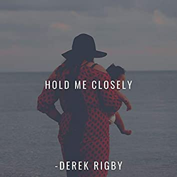 Hold Me Closely