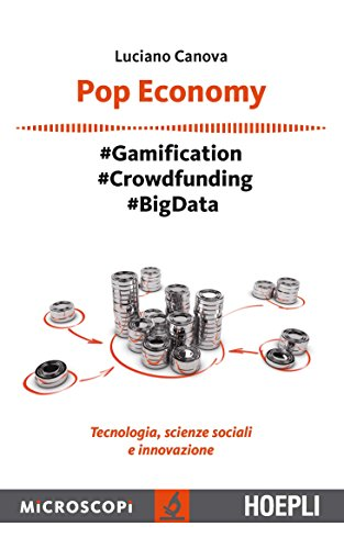 Pop Economy: #Gamification - #Crowfunding - #Big Data - Tecnologia, scienze sociali e innovazione