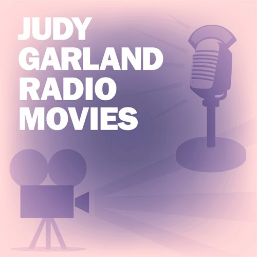 Judy Garland Radio Movies Collection audiobook cover art
