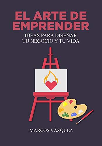 El Arte de Emprender de Marcos Vázquez