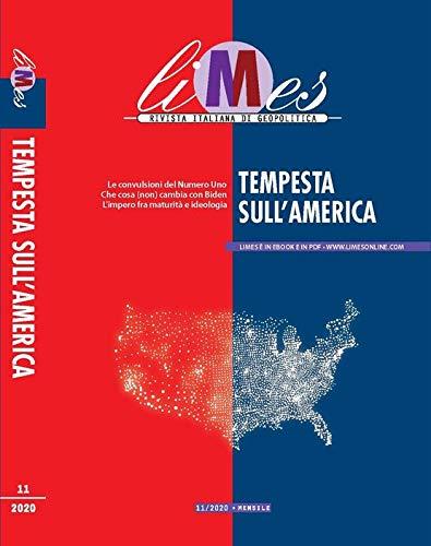 Limes. Rivista italiana di geopolitica. Tempesta sull'America (2020) (Vol. 11)