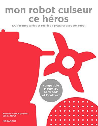professionnel comparateur Mon four robot, ce héros – compatible avec Magimix Kenwood et Moulinex choix