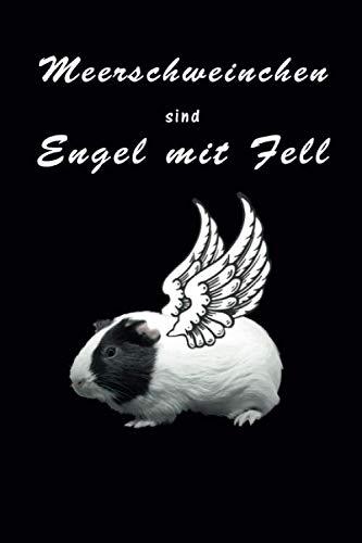 Meerschweinchen sind Engel mit Fell: 120 linierte Seiten DIN A5 I Notizbuch für Meerschweinchen Halter Ideen Geschenk