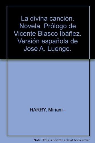 La divina canción. Novela. Prólogo de Vicente Blasco Ibáñez. Versión española...