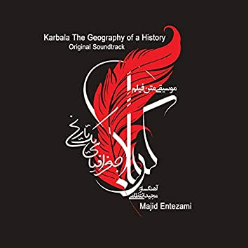 Karbala The Geography Of a History (Original Soundtrack)
