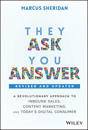 They Ask, You Answer: A Revolutionary Approach to Inbound Sales, Content Marketing, and Today's Digital Consumer (English Edition)