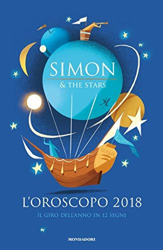 L'oroscopo 2018 - Il giro dell'anno in 12 segni (Italian Edition)