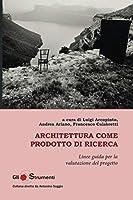 Architettura come prodotto di ricerca: Linee guida per la valutazione del progetto