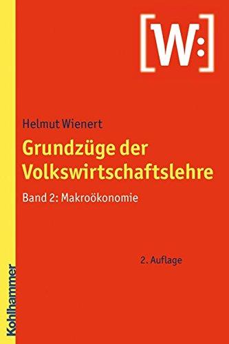 Grundzüge der Volkswirtschaftslehre: Band 2: Makroökonomie: Band 2: Makrookonomie
