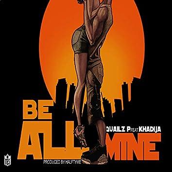 Be All Mine (feat. Khadija)