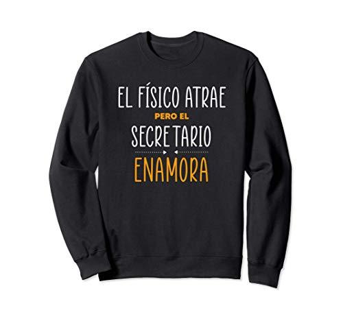 Regalos para SECRETARIOS - PERO EL SECRETARIO Enamora Sudadera