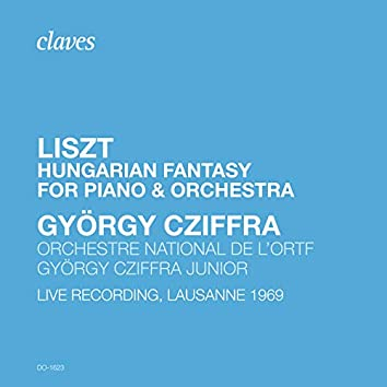 Liszt: Fantasy on Hungarian Themes, S. 123 (Live Recording, Lausanne 1969)