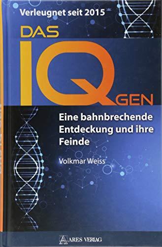 Das IQ-Gen - verleugnet seit 2015: Eine bahnbrechende Entdeckung und ihre Feinde