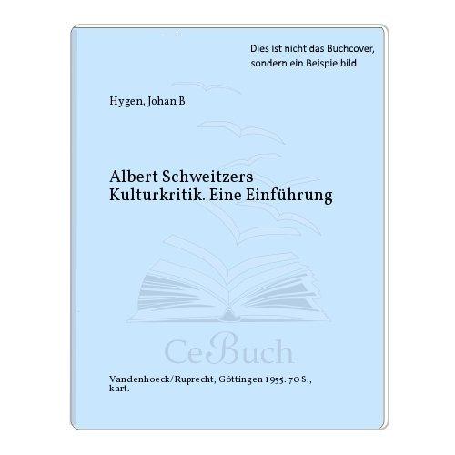 Albert Schweitzers Kulturkritik