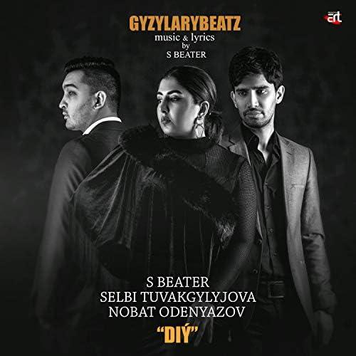 S Beater, Selbi Tuvakgylyjova & Nobat Odenyazov