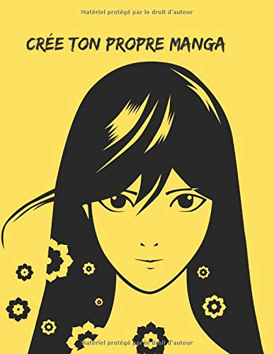 Crée ton propre manga: cahier vierge pour créer ton propre manga, n