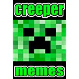 Unofficial Minecraft Funny Jokes: Creepers Funny Jokes Creeper Fantastic Funnies, Meems Unofficial Minecraft Laughs (English Edition)