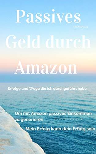 Passives Geld durch Amazon : Der Weg ist dein Erfolg