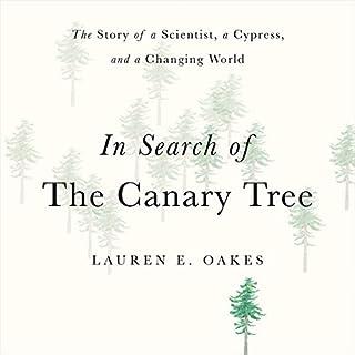 In Search of the Canary Tree     The Story of a Scientist, a Cypress, and a Changing World              Autor:                                                                                                                                 Lauren E. Oakes                               Sprecher:                                                                                                                                 Ellen Archer                      Spieldauer: 8 Std. und 27 Min.     Noch nicht bewertet     Gesamt 0,0