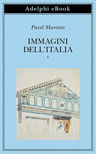 Immagini dell'Italia: volume primo