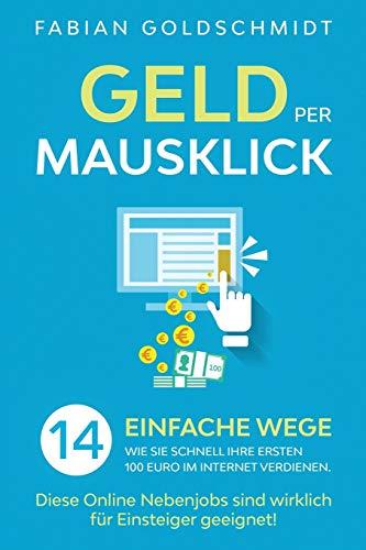 Geld per Mausklick: 14 einfache Wege, wie Sie schnell Ihre ersten 100 Euro im Internet verdienen. Diese Online Nebenjobs sind wirklich für Einsteiger ... sind wirklich fr Einsteiger geeignet!