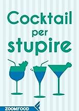 Cocktail per stupire (Italian Edition)