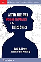 After the War: Us Women in Physics (Iop Concise Physics)
