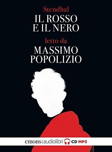 Il rosso e il nero letto da Massimo Popolizio. Audiolibro. 2 CD Audio formato MP3