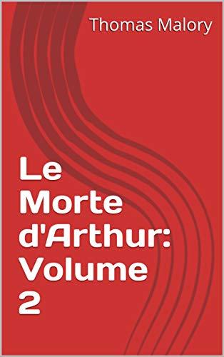 Le Morte d'Arthur: Volume 2 (English Edition)