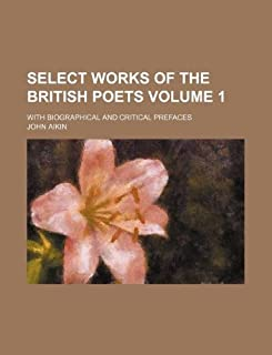 Select Works of the British Poets Volume 1; With Biographical and Critical Prefaces