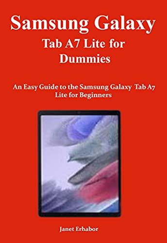 Samsung Galaxy Tab A7 Lite for Dummies: An Easy Guide to the Samsung Galaxy Tab A7 Lite for Beginners (English Edition)