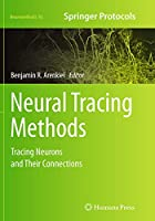 Neural Tracing Methods: Tracing Neurons and Their Connections (Neuromethods)