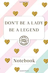 Don't be a lady: Be a legend: Blank Lined Girl Power Writing Journal 6x9 120 Pages Matte Finish White Paper Paperback