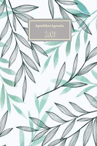 ApothekerAgenda 2021: Organisator der Essensplanung für Apotheker Agenda ,Kalender und Organisator der Essensplanung.2021 Praktischer Wochenplaner, ... Tagebuchs Arbeitstagebuch (15,24 x 22,86 cm)
