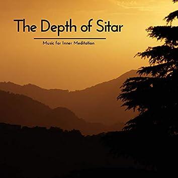 The Depth Of Sitar - Music For Inner Meditation