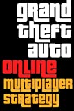 Grand Theft Auto V Online Multiplayer Strategy Guide (English Edition)