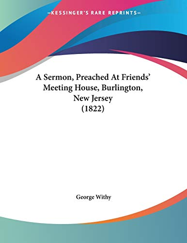 A Sermon, Preached at Friends' Meeting House, Burlington, New Jersey (1822)