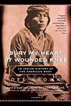 Dee Brown: Bury My Heart at Wounded Knee : An Indian History of the American West (Paperback); 2007 Edition