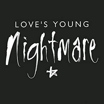 Love's Young Nightmare