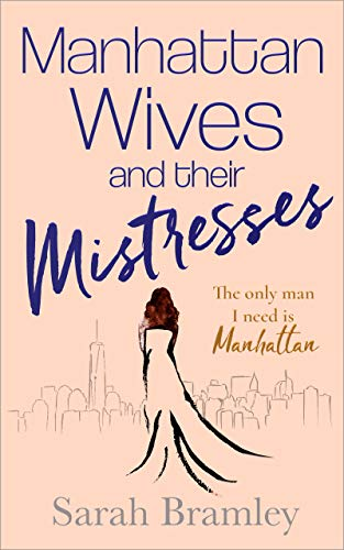 Manhattan Wives and their Mistresses: The only man I need is Manhattan
