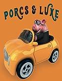 PORCS & LUXE: Livre de coloriage de cochon pour enfants, personnes âgées, filles, garçons, plus de 70 pages à colorier, pages à colorier parfaites ... et les enfants âgés de 2 à 6 ans et plus
