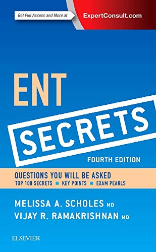 Compare Textbook Prices for ENT Secrets 4 Edition ISBN 9780323298568 by Scholes MD, Melissa A.,Ramakrishnan MD, Vijay R