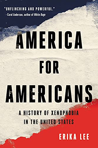 Compare Textbook Prices for America for Americans: A History of Xenophobia in the United States  ISBN 9781541672611 by Lee, Erika