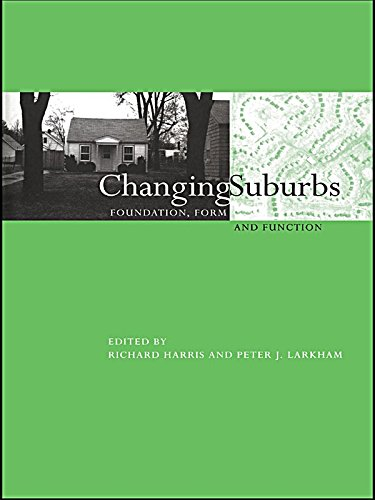 Changing Suburbs: Foundation, Form and Function (Planning, History and Environment Book 24) (English Edition)