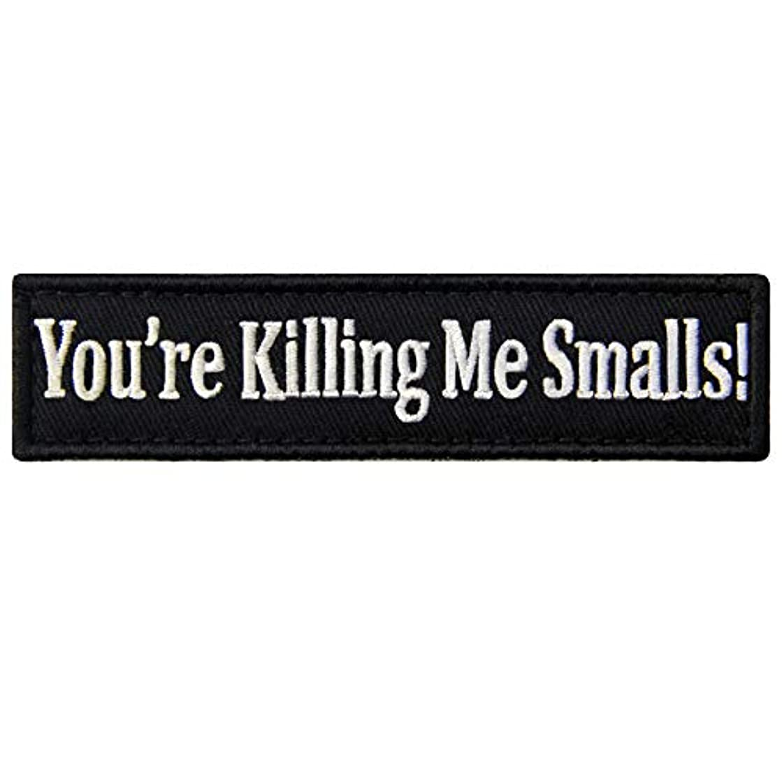 You're Killing Me Smalls Morale Patch Funny Tactical Embroidered Applique Fastener Hook & Loop Emblem