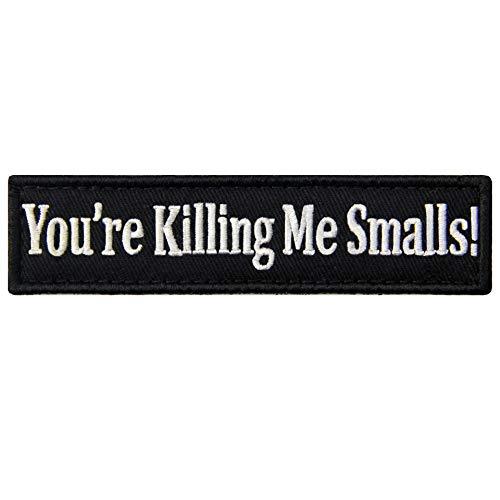 You're Killing Me Smalls Morale Tactical Patch Funny Embroidered Applique Fastener Hook & Loop Emblem