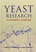 Yeast Research: a Historical Overview
