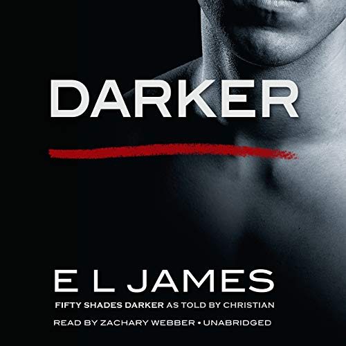 Darker     Fifty Shades Darker as Told by Christian              Auteur(s):                                                                                                                                 E L James                               Narrateur(s):                                                                                                                                 Zachary Webber                      Durée: 18 h     55 évaluations     Au global 4,4