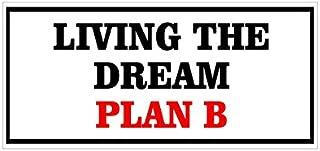JS Artworks Living The Dream Plan B Vinyl Sticker Decal
