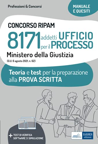 8171 Addetti Ufficio per il Processo Ministero della Giustizia: Teoria e test per la preparazione alla Prova Scritta